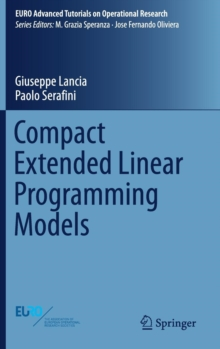 Compact Extended Linear Programming Models, Hardback Book