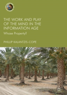 The Work and Play of the Mind in the Information Age : Whose Property?, Hardback Book