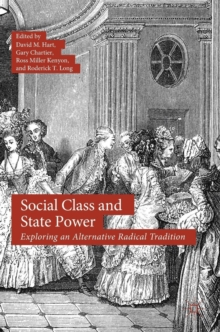Social Class and State Power : Exploring an Alternative Radical Tradition, Hardback Book