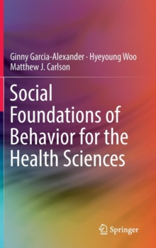 Social Foundations of Behavior for the Health Sciences, Hardback Book