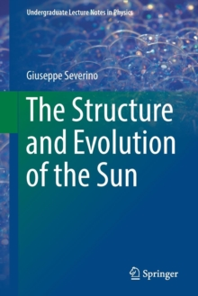The Structure and Evolution of the Sun, Paperback Book