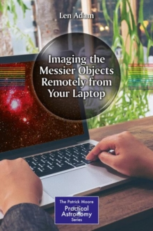 Imaging the Messier Objects Remotely from Your Laptop, Paperback / softback Book
