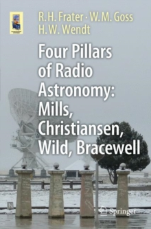 Four Pillars of Radio Astronomy: Mills, Christiansen, Wild, Bracewell, Paperback Book