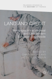 Land and Credit : Mortgages in the Medieval and Early Modern European Countryside, Hardback Book