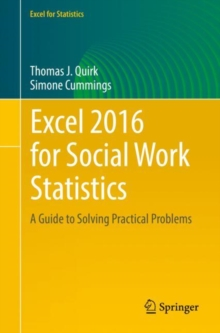 Excel 2016 for Social Work Statistics : A Guide to Solving Practical Problems, Paperback Book
