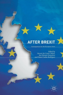 After Brexit : Consequences for the European Union, Hardback Book