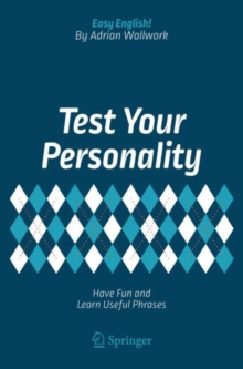 Test Your Personality : Have Fun and Learn Useful Phrases, Paperback Book