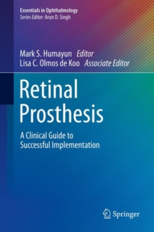 Retinal Prosthesis : A Clinical Guide to Successful Implementation, Hardback Book