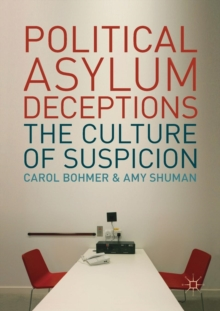 Political Asylum Deceptions : The Culture of Suspicion, Paperback / softback Book