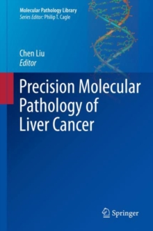 Precision Molecular Pathology of Liver Cancer, Hardback Book