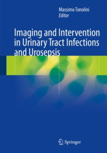 Imaging and Intervention in Urinary Tract Infections and Urosepsis, Hardback Book