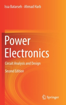 Power Electronics : Circuit Analysis and Design, Hardback Book