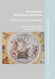 Movement in Renaissance Literature : Exploring Kinesic Intelligence, EPUB eBook