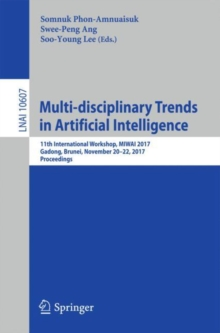 Multi-disciplinary Trends in Artificial Intelligence : 11th International Workshop, MIWAI 2017, Gadong, Brunei, November 20-22, 2017, Proceedings, EPUB eBook