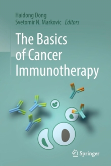 The Basics of Cancer Immunotherapy, Paperback / softback Book