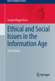 Ethical and Social Issues in the Information Age, Hardback Book