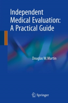 Independent Medical Evaluation : A Practical Guide, Paperback / softback Book