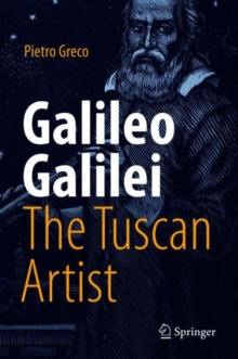 Galileo Galilei, The Tuscan Artist, Hardback Book