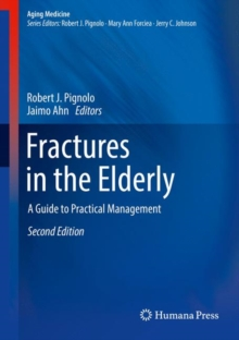Fractures in the Elderly : A Guide to Practical Management, Hardback Book