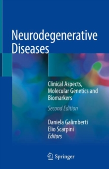 Neurodegenerative Diseases : Clinical Aspects, Molecular Genetics and Biomarkers, Hardback Book
