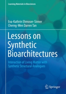 Lessons on Synthetic Bioarchitectures : Interaction of Living Matter with Synthetic Structural Analogues, Paperback / softback Book