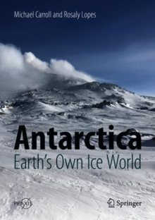 Antarctica: Earth's Own Ice World, Hardback Book