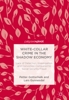 White-Collar Crime in the Shadow Economy : Lack of Detection, Investigation and Conviction Compared to Social Security Fraud, EPUB eBook