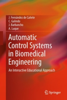 Automatic Control Systems in Biomedical Engineering : An Interactive Educational Approach, Hardback Book