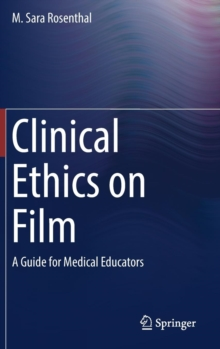 Clinical Ethics on Film : A Guide for Medical Educators, Hardback Book