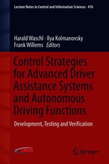 Control Strategies for Advanced Driver Assistance Systems and Autonomous Driving Functions : Development, Testing and Verification, Hardback Book