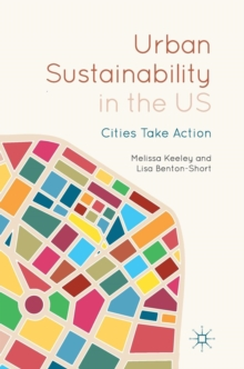 Urban Sustainability in the US : Cities Take Action, Hardback Book