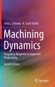 Machining Dynamics : Frequency Response to Improved Productivity, Hardback Book