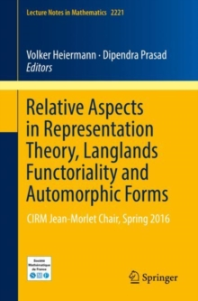 Relative Aspects in Representation Theory, Langlands Functoriality and Automorphic Forms : CIRM Jean-Morlet Chair, Spring 2016, EPUB eBook