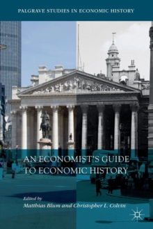 An Economist's Guide to Economic History, Paperback / softback Book