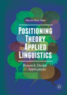 Positioning Theory in Applied Linguistics : Research Design and Applications, Hardback Book