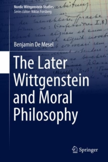 The Later Wittgenstein and Moral Philosophy, EPUB eBook