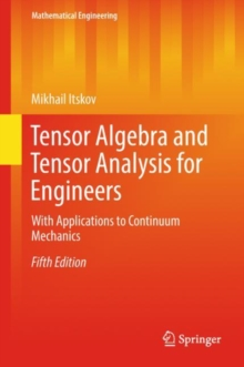 Tensor Algebra and Tensor Analysis for Engineers : With Applications to Continuum Mechanics, EPUB eBook