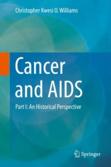 Cancer and AIDS : Part I: An Historical Perspective, Hardback Book