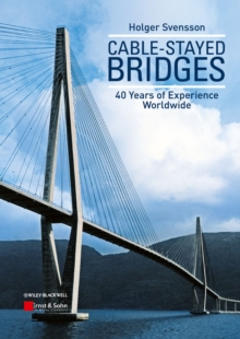 Cable-Stayed Bridges : 40 Years of Experience Worldwide, Hardback Book