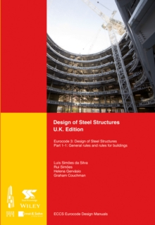 Design of Steel Structures : Eurocode 3: Design of Steel Structures, Part 1-1: General Rules and Rules for Buildings, Paperback Book