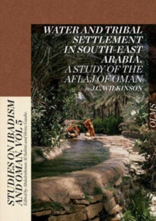 Water & Tribal Settlement in South-East Arabia : A Study of the Aflaj of Oman, Hardback Book