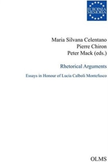 Rhetorical Arguments : Essays in Honour of Lucia Calboli Montefusco, Paperback Book