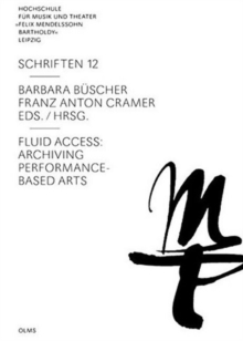 Fluid Access : Archiving Performance-Based Arts, Paperback Book