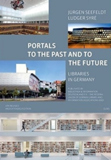 Portals to the Past and to the Future - Libraries in Germany, Paperback Book