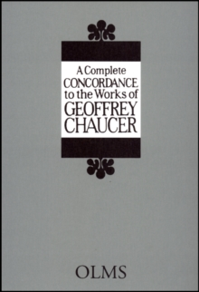 A Complete Concordance to the Works of Geoffrey Chaucer : Edited by Akio Oizumi. Vol. 16: A Lexicon of Troilus and Criseyde, vol. I: A - G With the assistance of Kunihiro Miki., Hardback Book