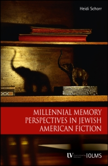 Millennial Memory Perspectives in Jewish American Fiction, Paperback / softback Book