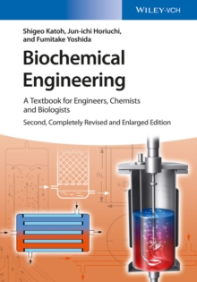 Biochemical Engineering : A Textbook for Engineers, Chemists and Biologists, Paperback / softback Book