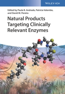 Natural Products Targeting Clinically Relevant Enzymes, Hardback Book