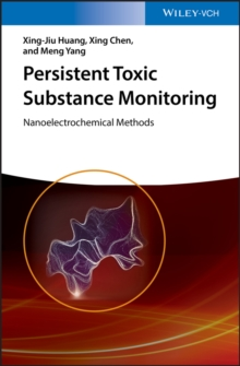 Persistent Toxic Substance Monitoring : Nanoelectrochemical Methods, Hardback Book