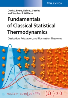 Fundamentals of Classical Statistical Thermodynamics : Dissipation, Relaxation, and Fluctuation Theorems, Hardback Book